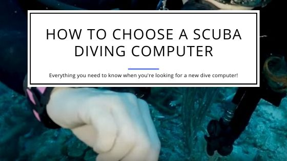 How to Choose a Scuba Diving Computer