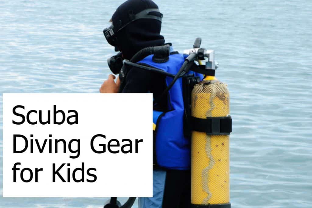 Find the best and safest equipment for scuba when your kids are ready to go underwater - Gear for kids is basically the same as for adults
