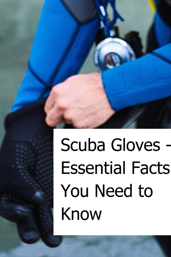 Essential Facts you should know about Scuba Diving Gloves