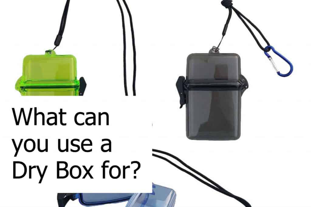 Using a dry box when you scuba dive or snorkel