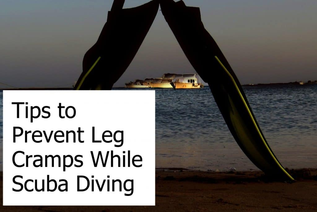 Tips and Advice on how to prevent leg cramps while scuba diving