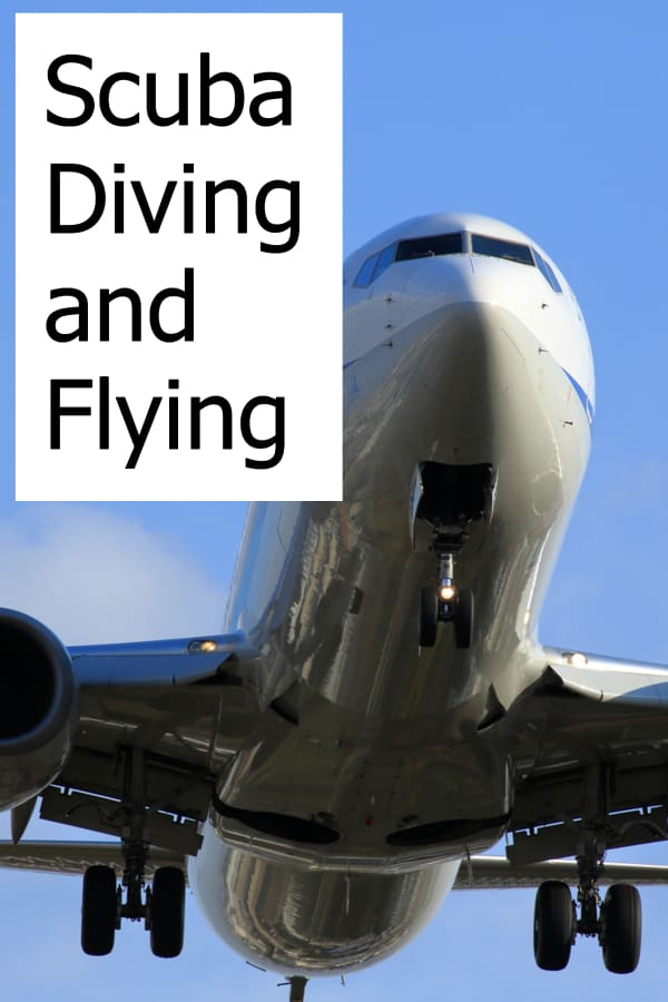 Can you fly and then go scuba diving? What do you need to know before diving after you were flying!