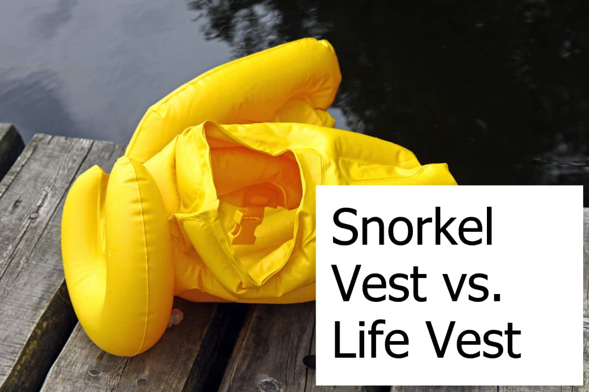 Is a life vest the same as a snorkel vest? Which is better for snorkeling?