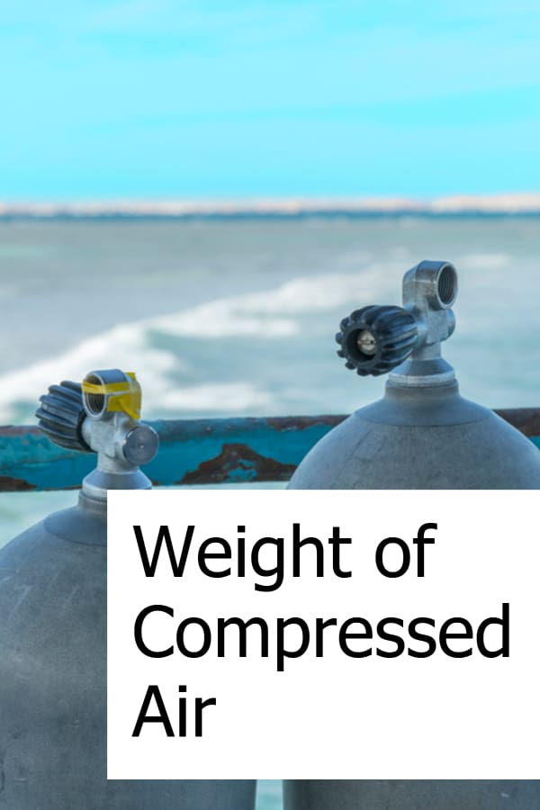 Compressed air has some weight to it when you dive. What you need to know!