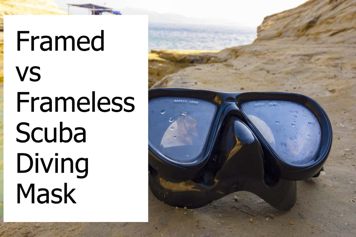Differences between Frameless and Framed Scuba Diving Masks