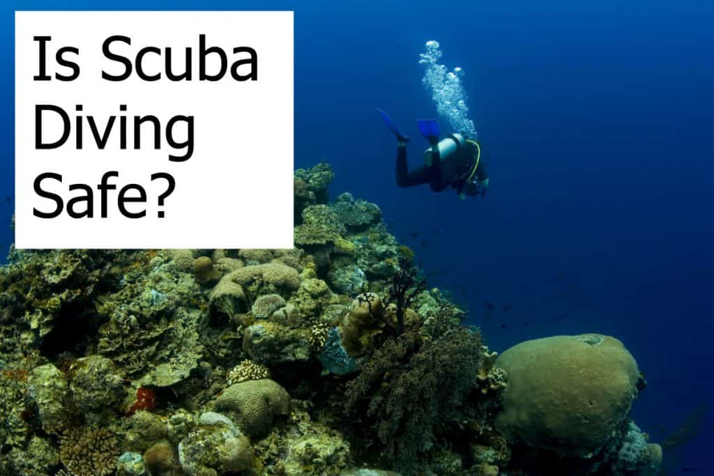 Is it safe to scuba dive? What are the risks of diving?