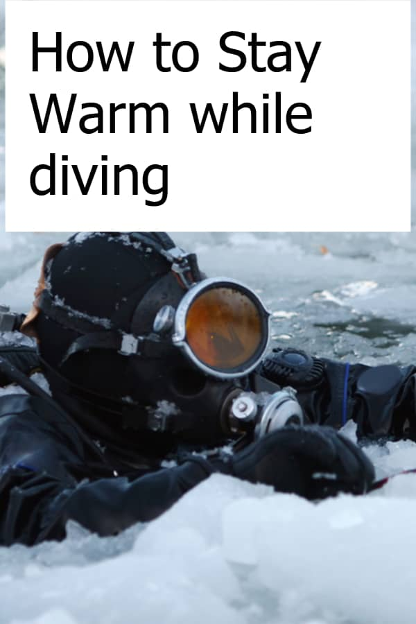 Being in cold water makes diving dangerous and unpleasant - How do you stay warm when you scuba dive?