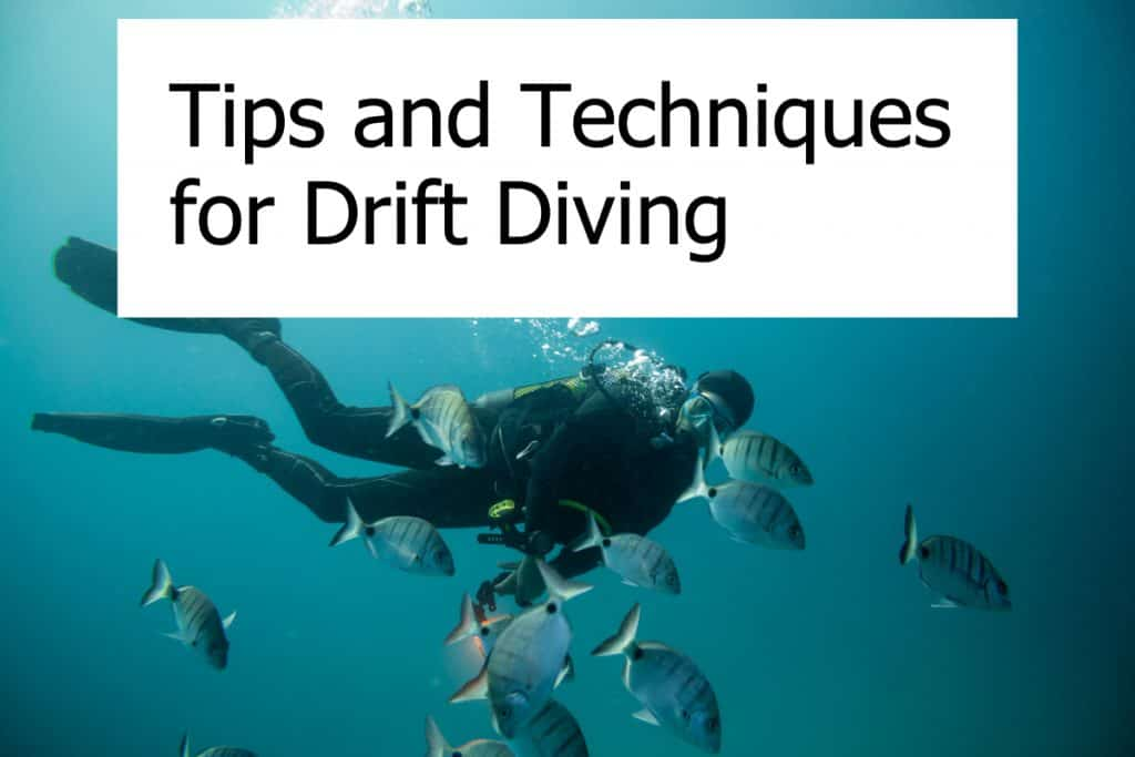 What are the best ways to drift dive - Techniques and Tips on safe drift diving