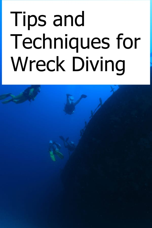 What are the best ways to wreck dive - Techniques and Tips on safe wreck diving