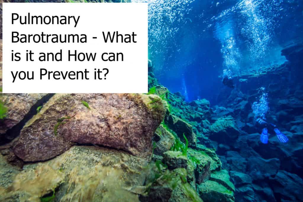 What causes and how can you prevent Pulmonary Barotrauma when you scuba dive??