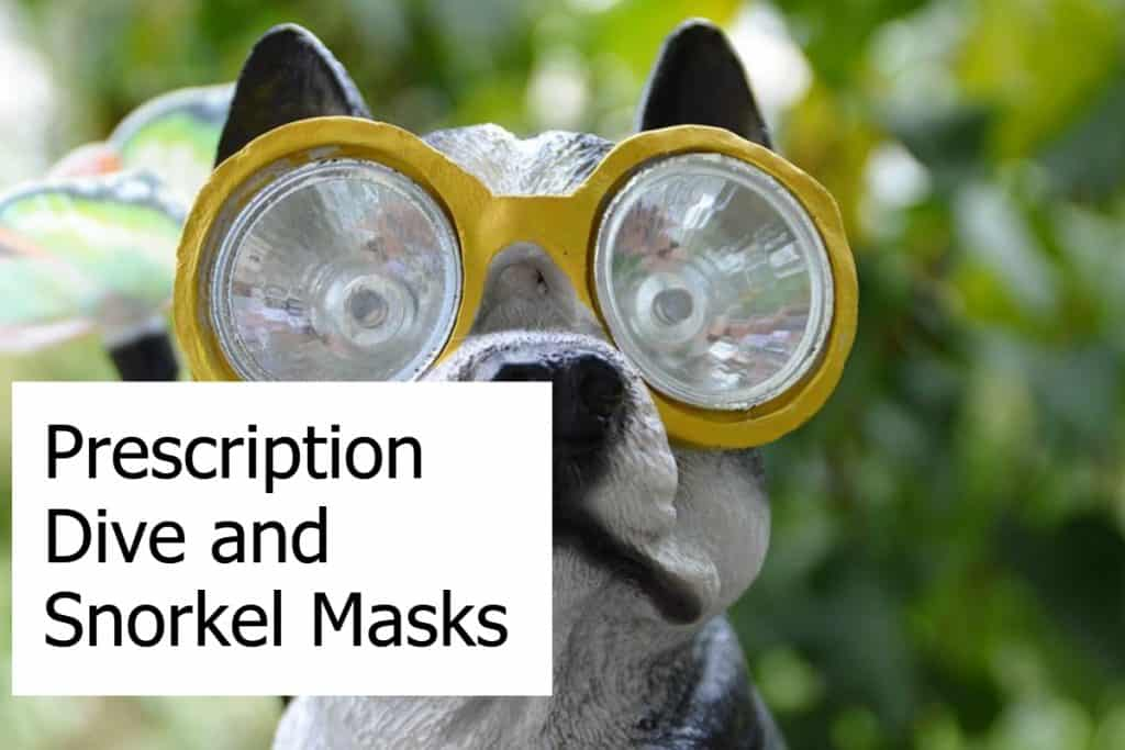 Prescription snorkel masks and corrective dive masks - How to find the best prescription masks