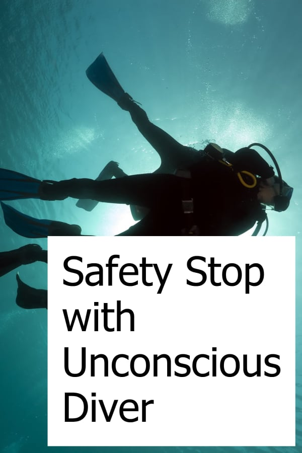 Do you complete a safety stop when you find an unconscious diver underwater?
