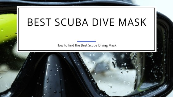 How to find the best scuba dive mask