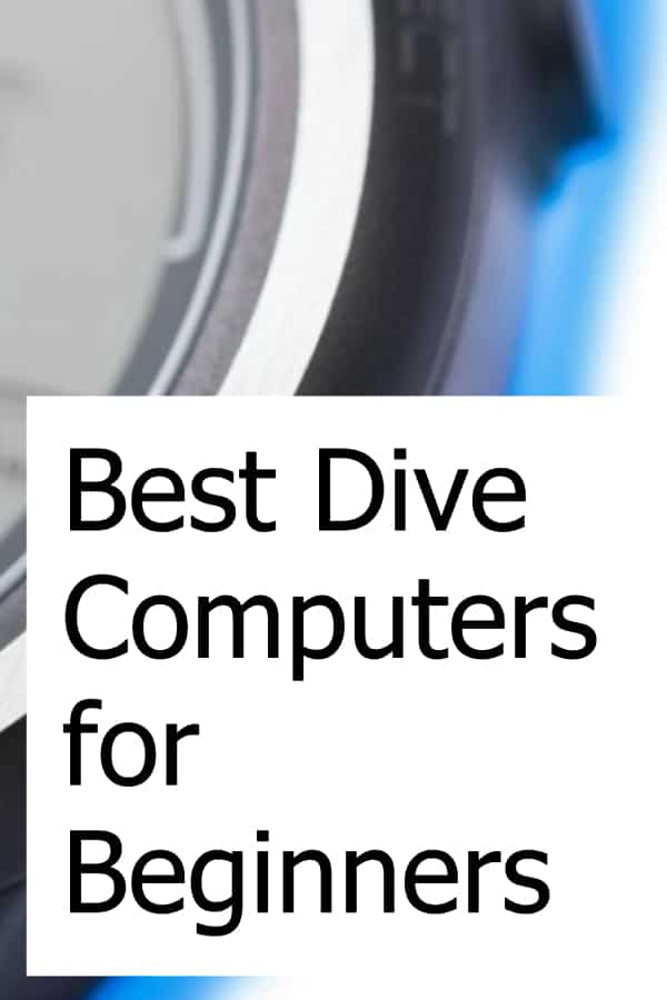 How to find the best scuba dive computers for a beginner diver
