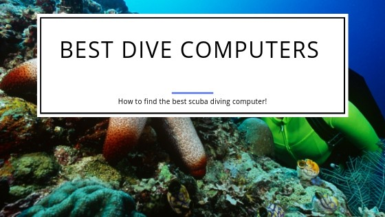 How to find the Best Dive Computer