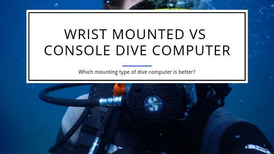 Wrist Mounted vs Console Dive Computer