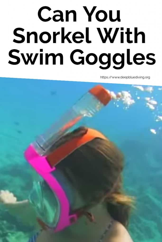 Should you use a snorkeling mask or can you use swimming goggles? Make sure you know whether that works!