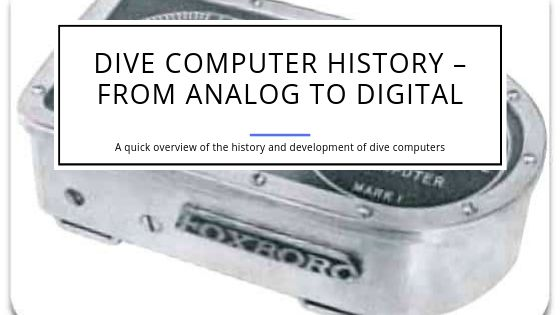 History of Dive Computers - From Analog to Digital