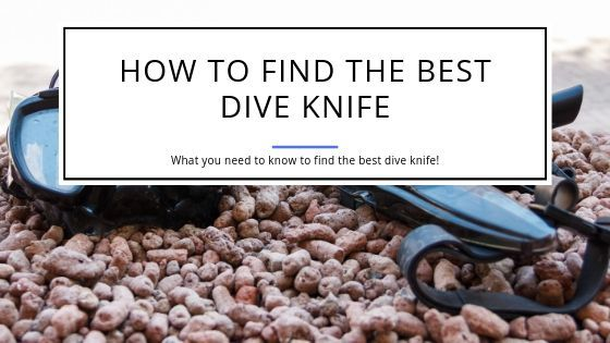 How to find the Best Dive Knife