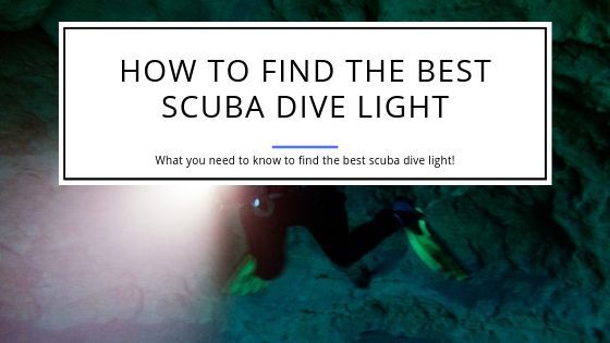 How to find the Best Scuba Dive Light
