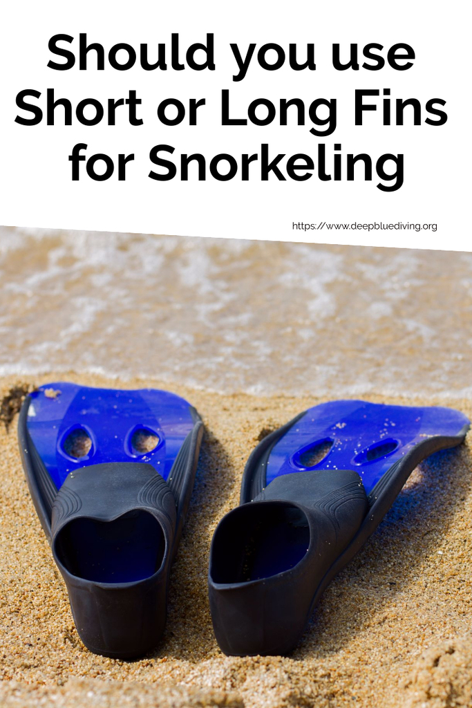 Which fins are better for snorkeling? Short fins vs. Long Bladed Fins? Or even go with splits?