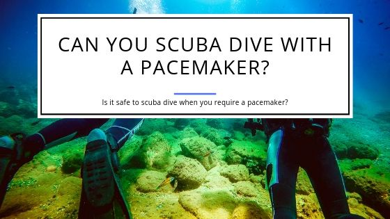 Can You Scuba Dive with a Pacemaker