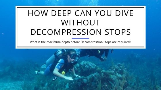 How Deep Can You Dive Without Decompression Stops