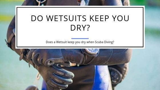 Do Wetsuits Keep You Dry