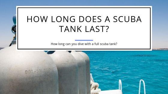 How Long Does a Scuba Tank Last