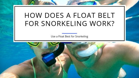 How Does a Float Belt for Snorkeling Work?