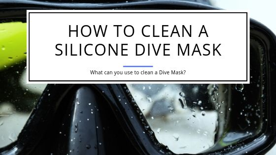 How to Clean a Silicone Dive Mask