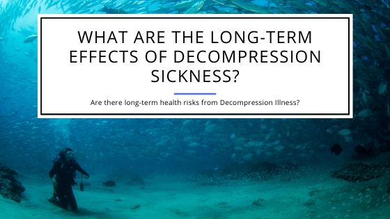What are the Long-Term Effects of Decompression Sickness?