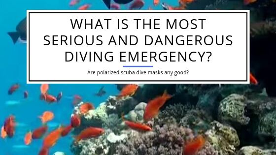 What is the Most Serious and Dangerous Diving Emergency