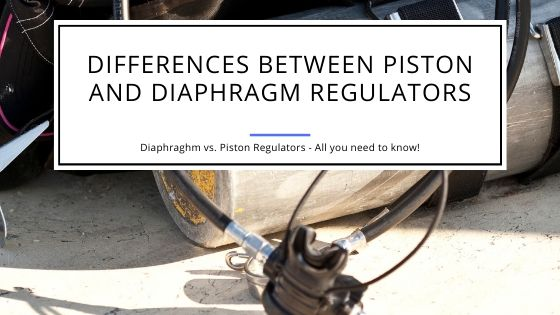 Piston vs. Diaphragm Regulator