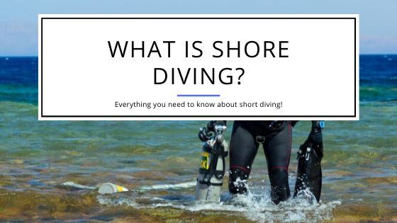 What is Shore Diving?
