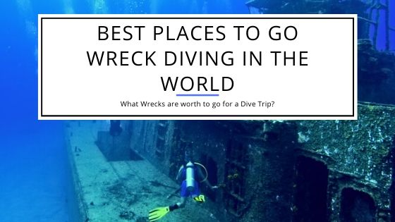 Best Places to go Wreck Diving in the World