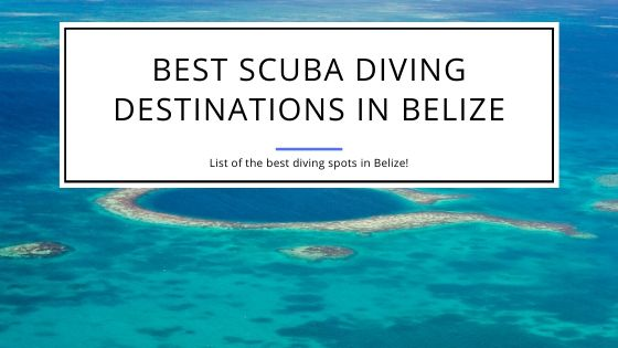 Best Scuba Diving Destinations in Belize