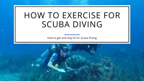 How to Exercise for Scuba Diving