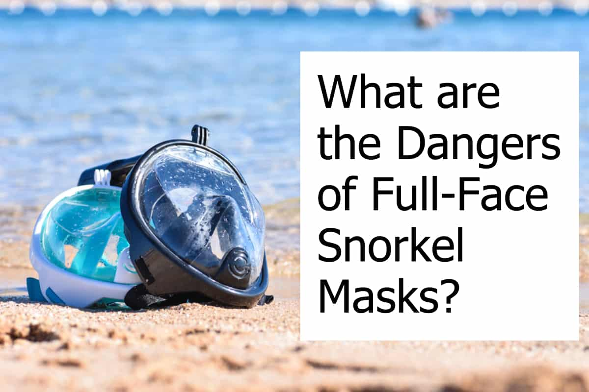Are full face snorkel masks dangerous?