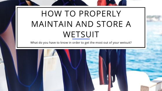 How to Properly Maintain and Store a Wetsuit