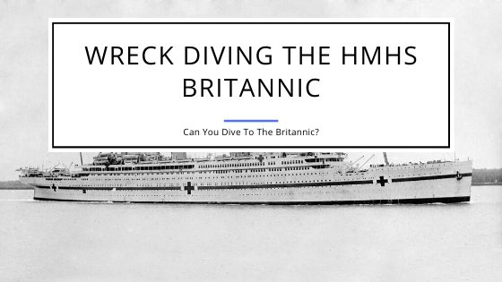 Wreck Diving the HMHS Britannic