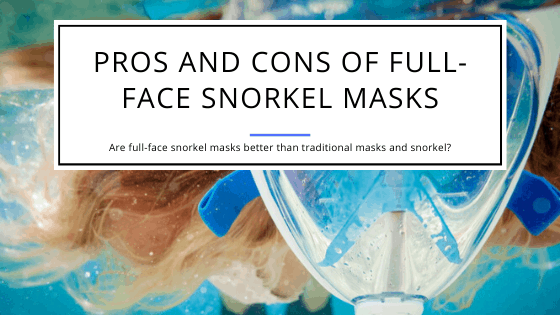 Pros and Cons of Full-Face Snorkel Masks
