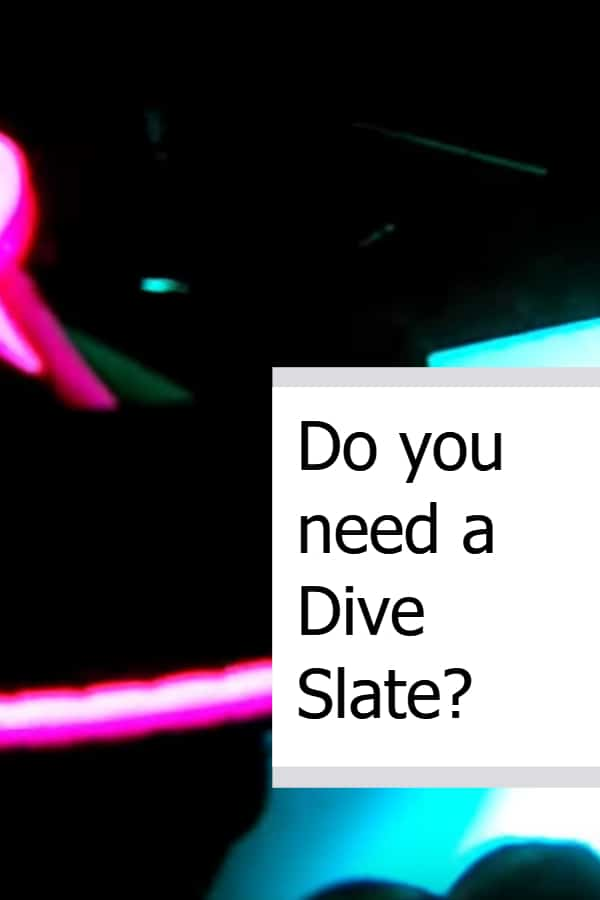 Do you need a dive slate Pin