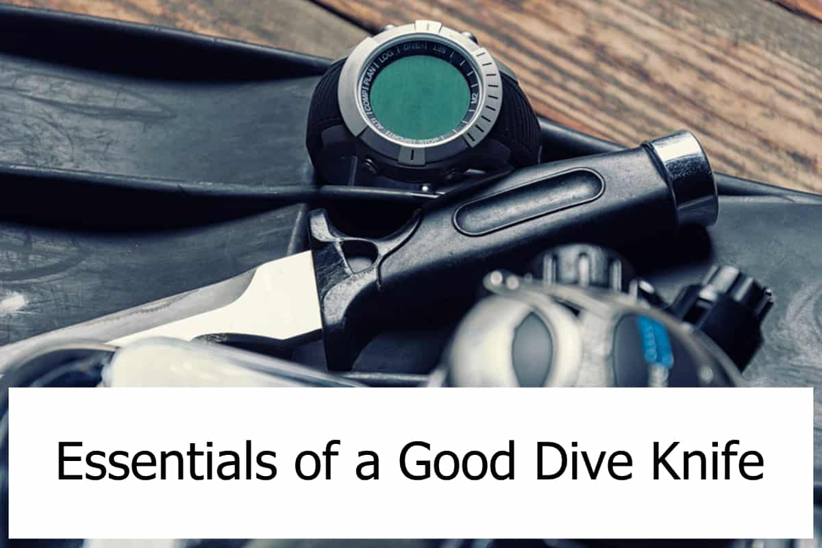 What makes a good dive knife? What features does it have to have?