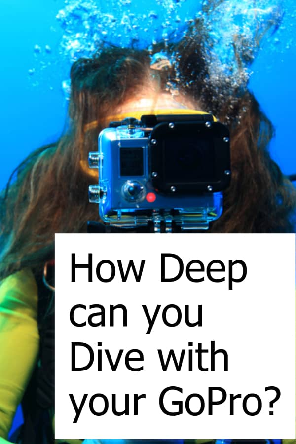 Using a GoPro to film your dives is awesome. How deep can you dive with it?