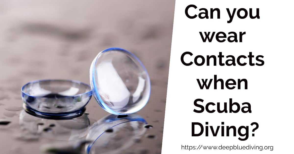 Can you wear Contacts when Scuba Diving